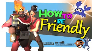 TF2: How to be friendly #3 [FUN]
