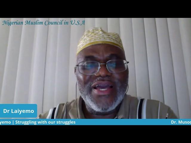 Struggling with our Struggles | Dr. Musodiq Layemo