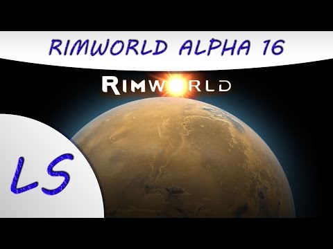 Rimworld Alpha 16 Livestream - Part 1