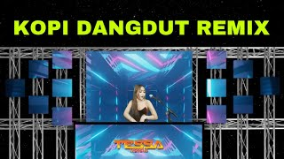 TARIK SIS SEMONGKO KOPI DANGDUT DJ TESSA MORENA REMIX