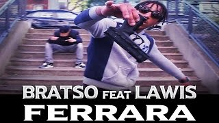Bratso ft. Lawis - Ferrara : Sommation 5 (Clip Officiel)