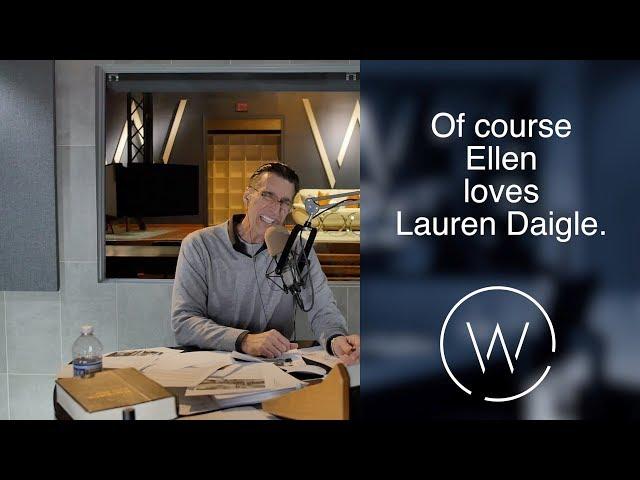 Of course Ellen loves Lauren Daigle.