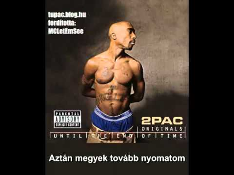 2Pac - Until The End of Time (OG) (Magyar Felirattal ...