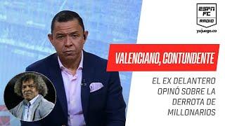 """Valenciano: """"#Millonarios no perdió por su juventud, perdió por Alberto #Gamero"""""""