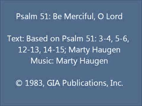 Psalm 51: Be Merciful, O Lord (Haugen)