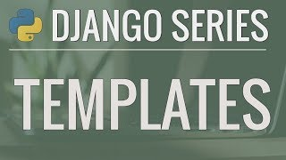 [42.37 MB] Python Django Tutorial: Full-Featured Web App Part 3 - Templates