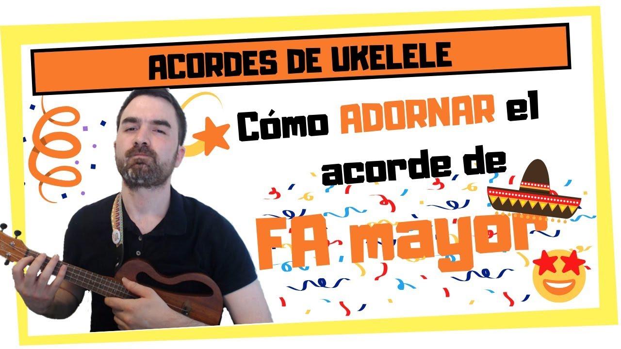 🔥 Destripando el acorde de FA en UKELELE (¡y TUNEÁNDOLO!)