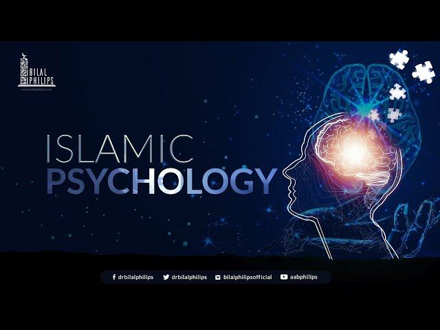 Islamic Psychology - Dr. Bilal Philips
