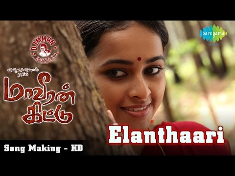 Maaveeran Kittu - Elanthaari Song Making |...