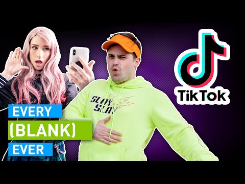 Every TikTok Ever