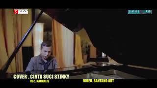 Cinta Suci -Stinky- (Cover Karnalis)