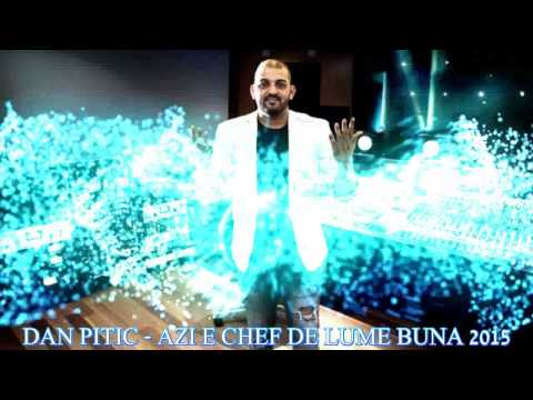 DAN PITIC - AZI E CHEF DE LUME BUNA 2015 (OFFICIAL AUDIO)
