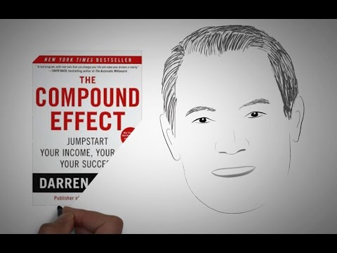 Daily Consistency = Massive Results: THE COMPOUND EFFECT by Darren Hardy | Core Message