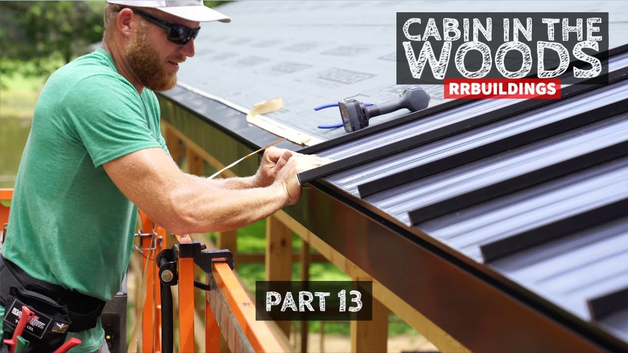 Cabin in the Woods Part 13: Installing Standing Seam Metal Roof