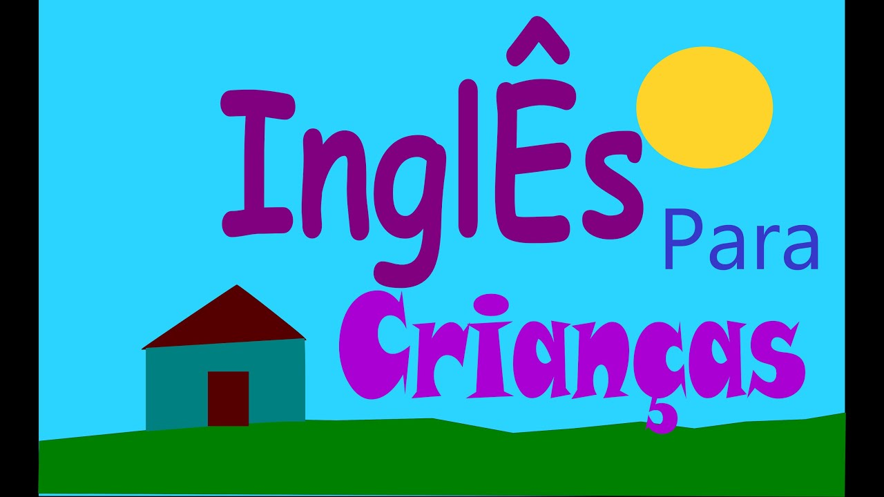 Música Infantil Para Aprender Inglês Inglês Para Crianças 2 Youtube