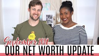 Our Net Worth Update September 2018 - Financial Freedom Update #13