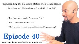 Mind Control, Media Manipulation, Cyclical Programming ~ Lenon Honor
