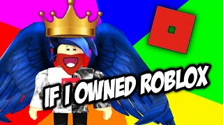 If I Owned Roblox {Skit}