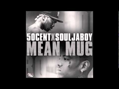 Soulja Boy Ft 50 Cent Mean Mug