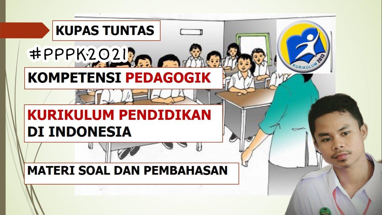 KOMPETENSI TEKNIS PEDAGOGIK UNTUK SELEKSI PPPK GURU 2021 || KURIKULUM PENDIDIKAN