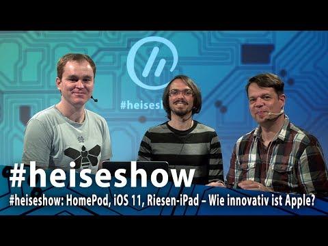 #heiseshow: HomePod, iOS 11, Riesen-iPad – Wie innovativ ist Apple?