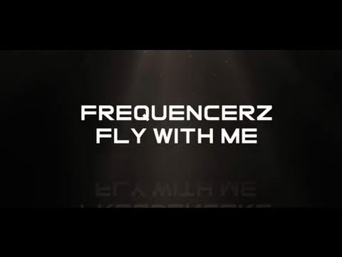 Frequencerz - Fly With Me - Fusion 109