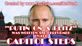 """Russia Attacks Syria -  """"Putin on a Blitz"""" (CAPITOL STEPS SONG SATIRE)"""