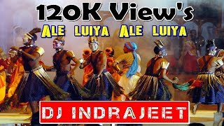 Ale luiya Remix Dj INDRAJEET MSC ProDuction's[JBP] 7828780767 (Adivasi Pattern)
