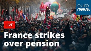 Mass strikes and protests in France over pension reform | LIVE