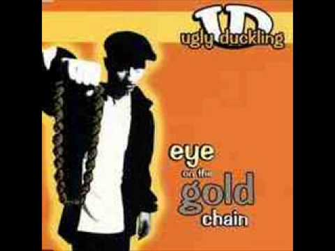 Ugly duckling - Eye on the gold chain (original) from YouTube · Duration:  4 minutes 48 seconds