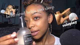 ASMR | Bestfriend helps you sleep 💤 ROLEPLAY | (Personal Attention , relaxing facial)