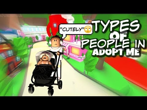 TYPES OF PEOPLE IN ADOPT ME!! II Roblox