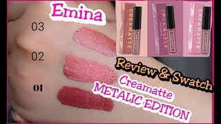 REVIEW SWATCH EMINA CREAMATTE METALIC EDITION | YmaryMy