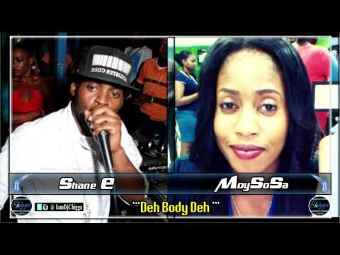 Shane E Ft. MoySoSa - Deh Body Deh (August 2016