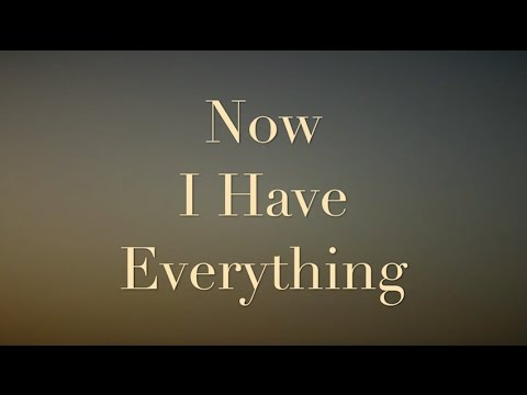 Now I Have Everything (New Gospel Song)