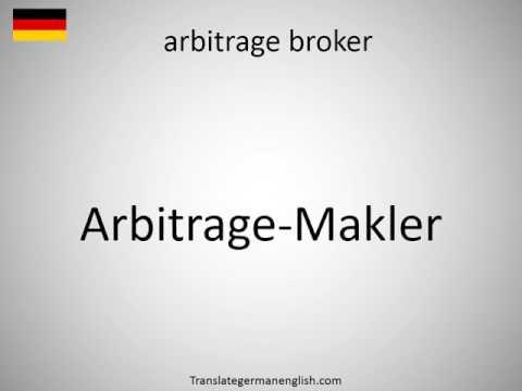 How to say arbitrage broker in German?