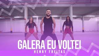Baixar Galera Eu Voltei - Henry Freitas - Coreografia: Mete Dança
