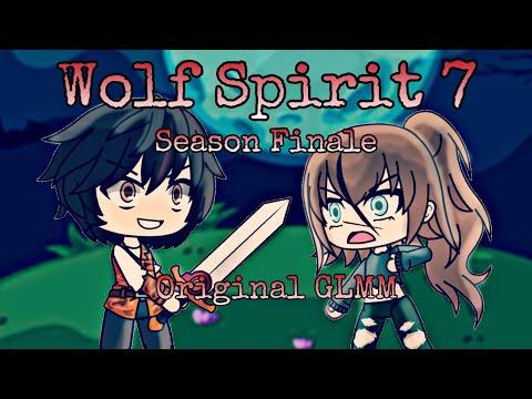 Wolf Spirit 7- GLMM/Season Finale