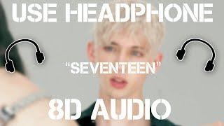 Troye Sivan - Seventeen (8D AUDIO)
