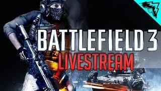 Battlefield 3 PC Gameplay Livestream - #ThrowbackThursday