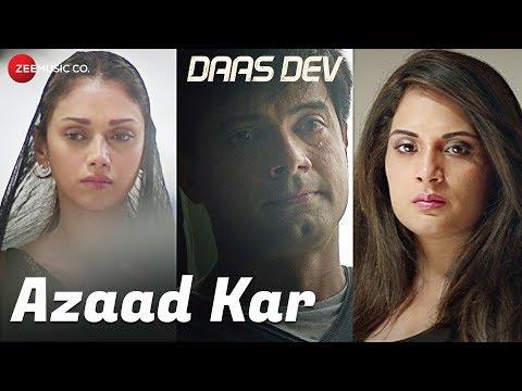 Azaad Kar | Daas Dev | Rahul Bhatt, Aditi Rao Hydari & Richa Chadha | Swanand K |Anupama R |Gaurav S