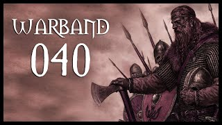 Let's Play Mount & Blade: Warband Gameplay Part 40 (WEAR THOSE HORSES YO - 2017)