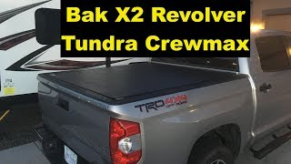 Tundra Crewmax Tonneau Cover Bak Revolver X2 install and overview