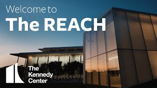 Welcome to the REACH | The Kennedy Center
