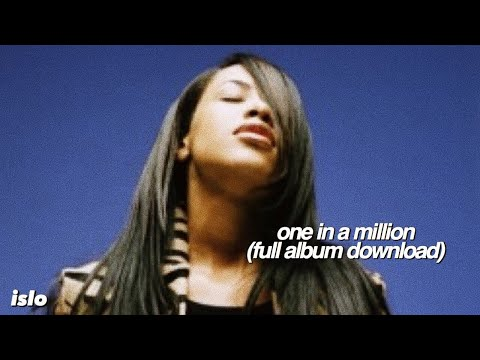 Aaliyah  Full 'One In A Million' 1996 DOWNLOAD LINK