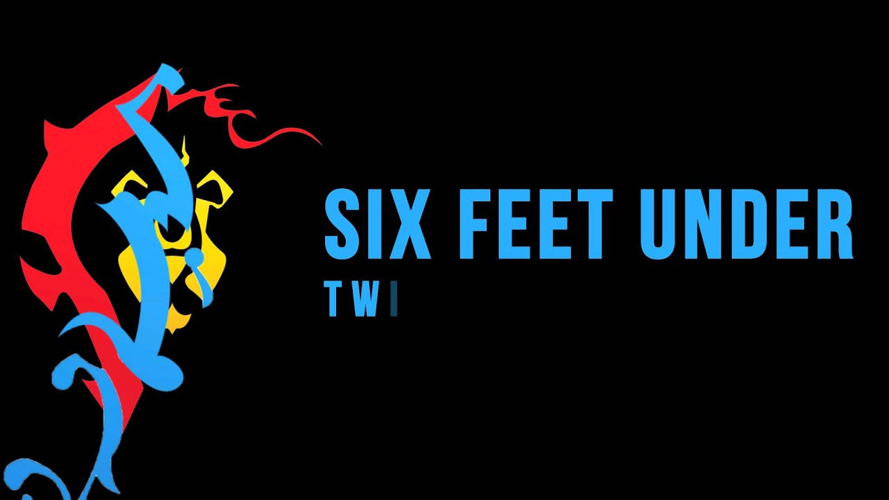 Six Feet Under Intro