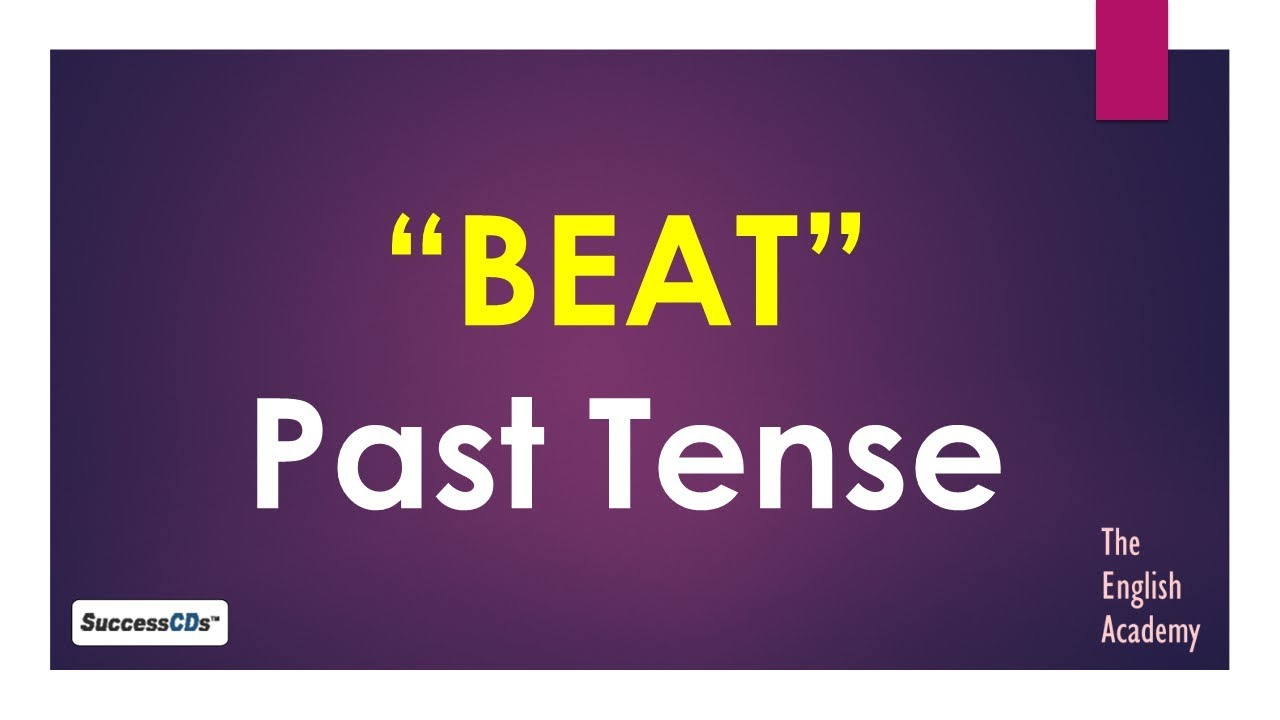 past tense form of verb beat past form and verb forms of beat youtube