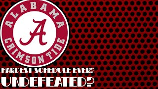 Can Alabama Go UNDEFEATED WITH THE HARDEST SCHEDULE POSSIBLE?!