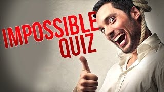 Repeat youtube video DON'T TRY THIS! - Impossible Quiz - Part 2