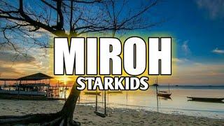 LIRIK LAGU MIROH   STARKIDS